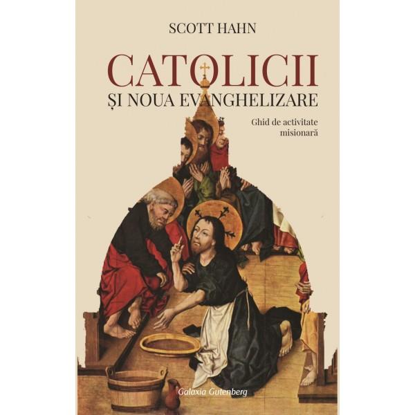 Catolicii şi Noua Evanghelizare. Ghid de activitate misionară