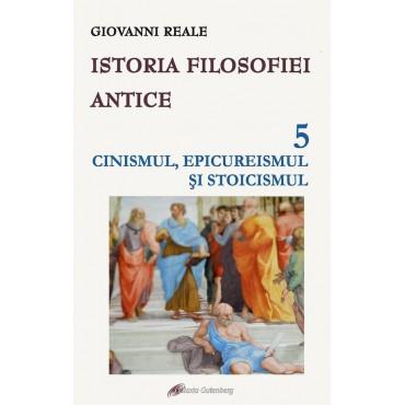 Istoria filosofiei antice - vol. 5: Cinismul, epicureismul şi stoicismul