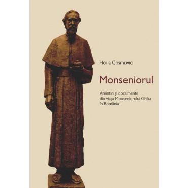 Monseniorul – Amintiri şi documente din viaţa Monseniorului Ghika în România
