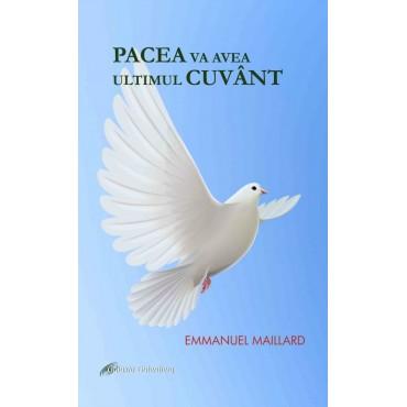 Pacea va avea ultimul cuvânt