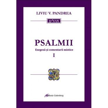 Psalmii. Exegeză și comentarii mistice I: Psalmii 1-50