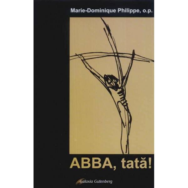 """ABBA, tată! Duhul Sfânt ne face să strigăm """"Abba!"""""""