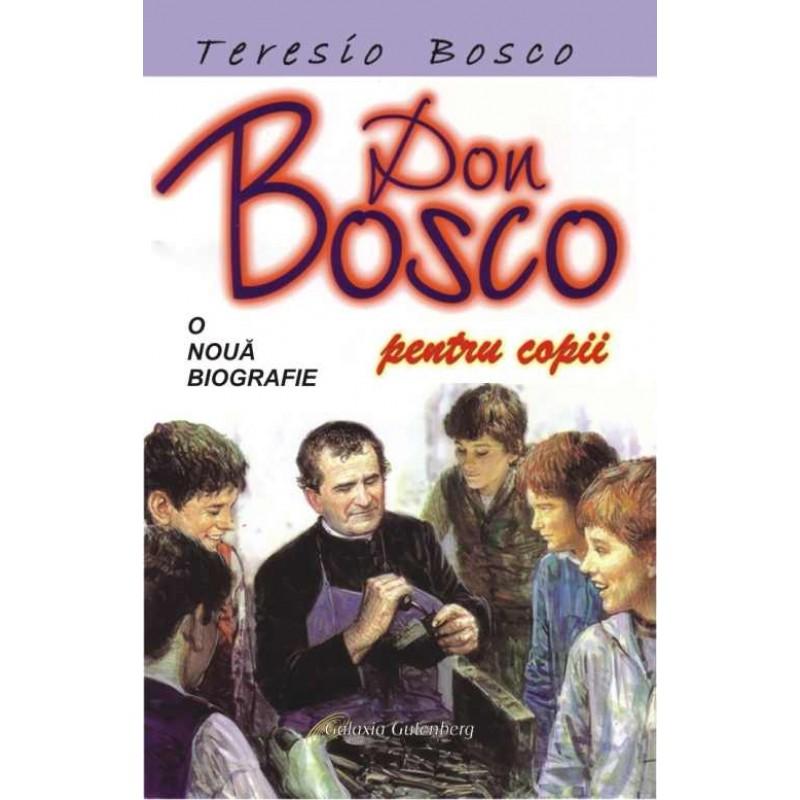 Don Bosco. O nouă biografie. Ediţie pentru copii
