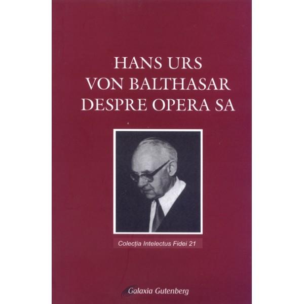 Hans Urs von Balthasar despre opera sa