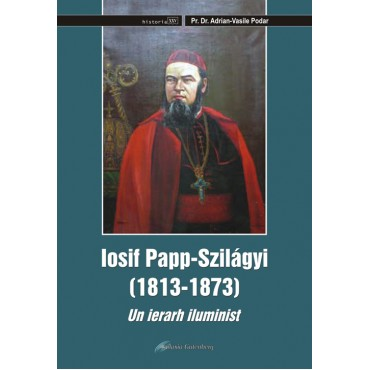 Iosif Papp Szilágyi (1813-1873). Un ierarh iluminist