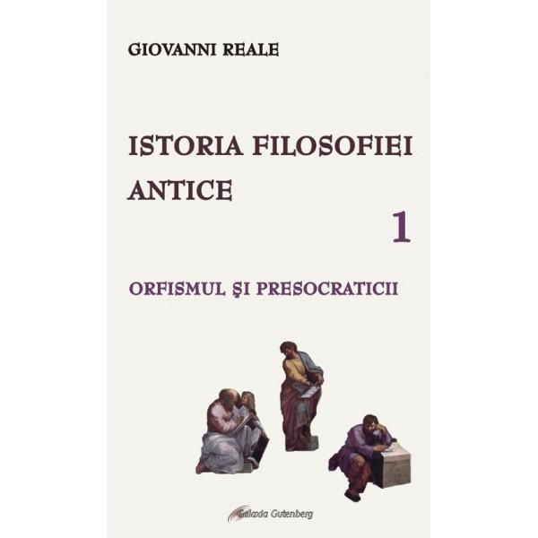 Istoria filosofiei antice - vol. 1: Orfismul şi presocraticii