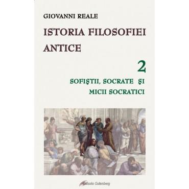 Istoria filosofiei antice - vol. 2: Sofişti, Socrate şi mici socratici