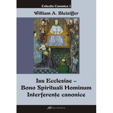 Ius Ecclesiae – Bono Spirituali Hominum. Interferenţe canonice