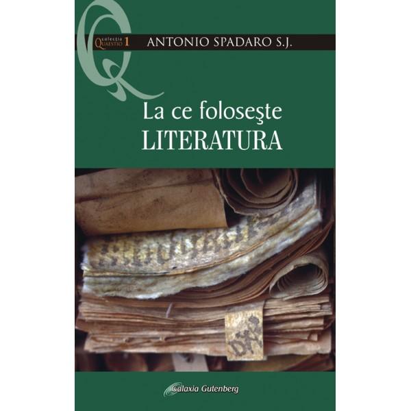 La ce foloseşte literatura?