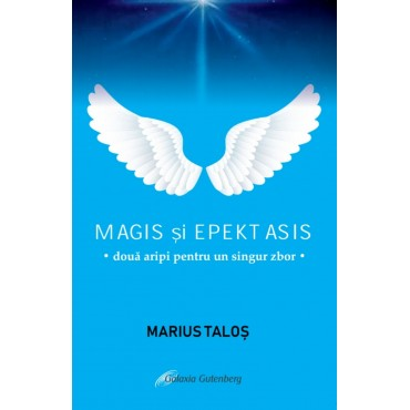 Magis şi Epektasis – două aripi pentru un singur zbor