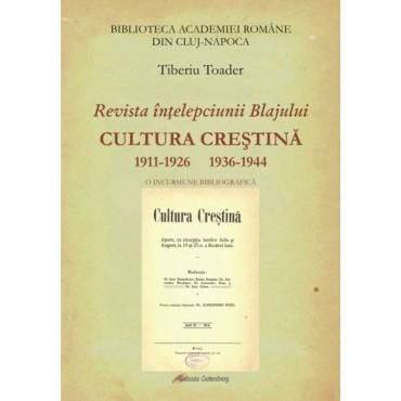 Revista înţelepciunii Blajului CULTURA CREŞTINĂ - o incursiune bibliografică