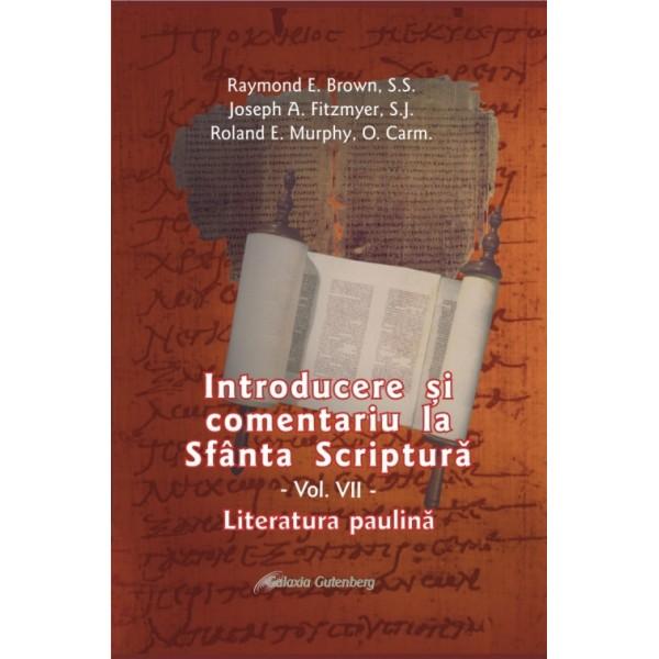 Introducere şi comentariu la Sfânta Scriptură vol. VII: Literatura paulină