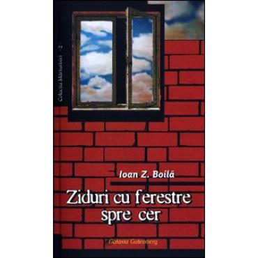 Ziduri cu ferestre spre cer. Amintiri şi gânduri din gulagul comunist